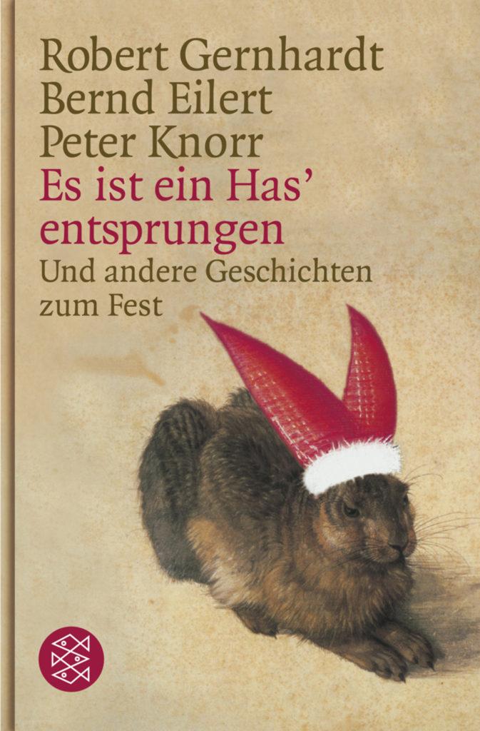 Robert Gernhardt, Bernd Eilert, Peter Knorr: Es ist ein Has' entsprungen