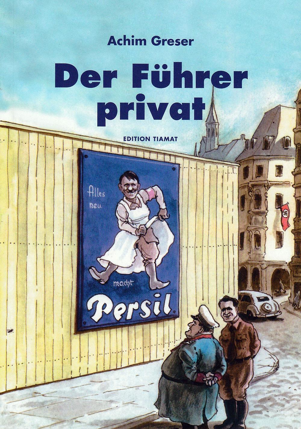 Achim Greser: Der Führer privat