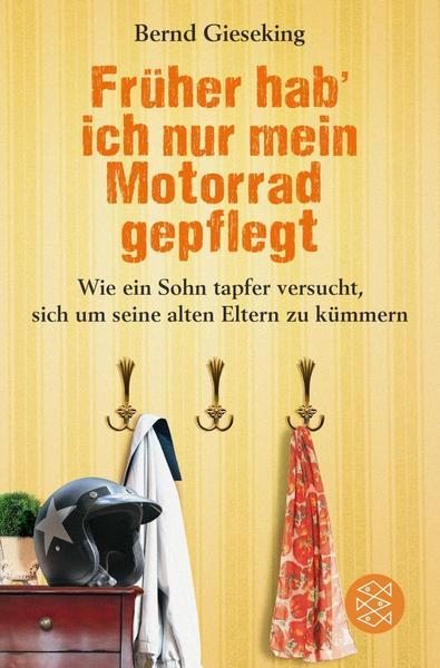 Bernd Gieseking: Früher hab' ich nur mein Motorrad gepflegt