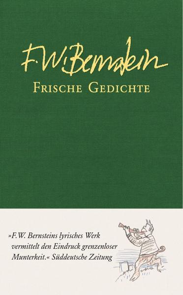 F.W. Bernstein: Frische Gedichte