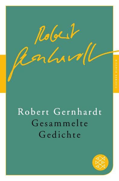 Robert Gernhardt: Gesammelte Gedichte