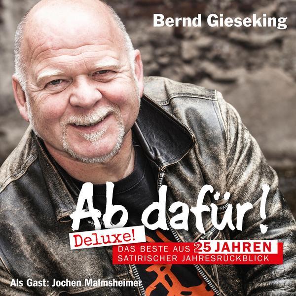 Bernd Gieseking: Ab dafür! Deluxe!