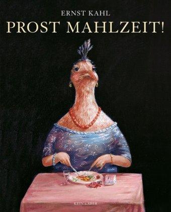 Ernst Kahl: Prost Mahlzeit!
