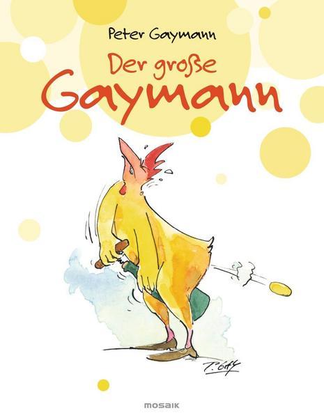 Peter Gaymann: Der große Gaymann