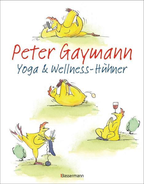 Peter Gaymann: Yoga- und Wellness-Hühner