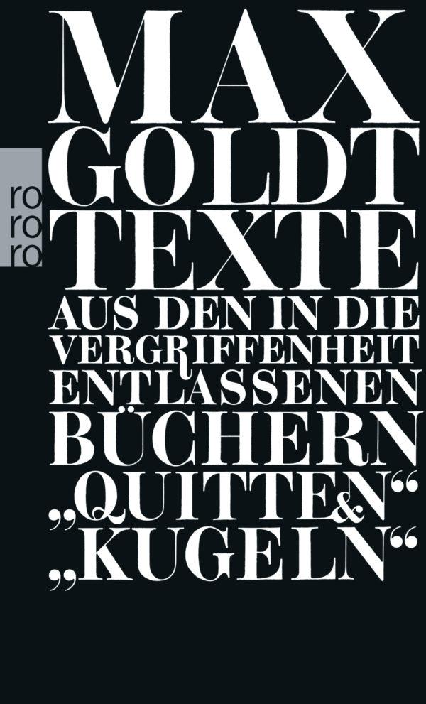 """Max Goldt: Texte aus den in die Vergriffenheit entlassenen Büchern """"Quitten"""" und """"Kugeln"""""""