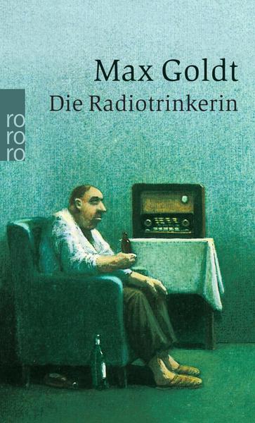 Max Goldt: Die Radiotrinkerin