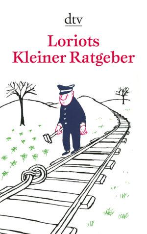 Loriot: Loriots KLeiner Ratgeber
