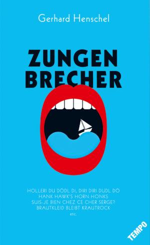 Gerhard Henschel: Zungenbrecher