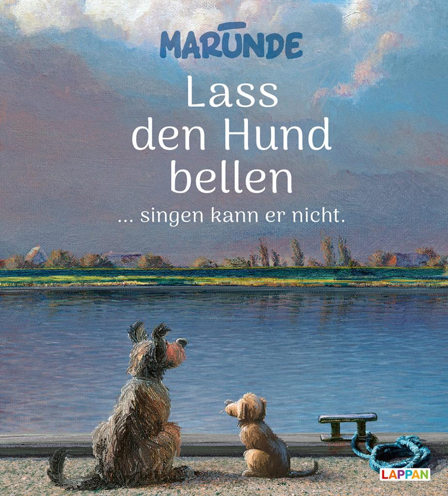 Marunde: Lass den Hund bellen ... singen kann er nicht