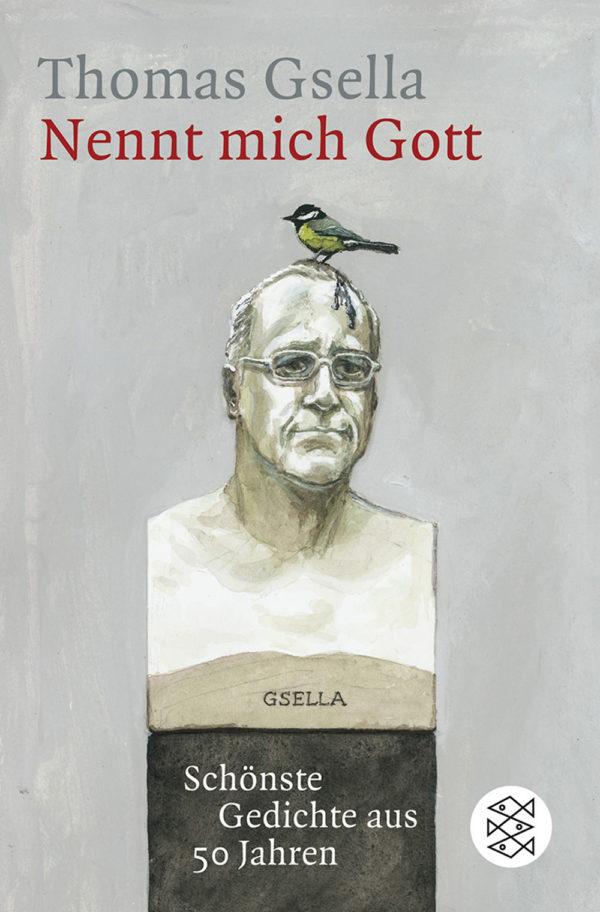 Thomas Gsella: Nennt mich Gott