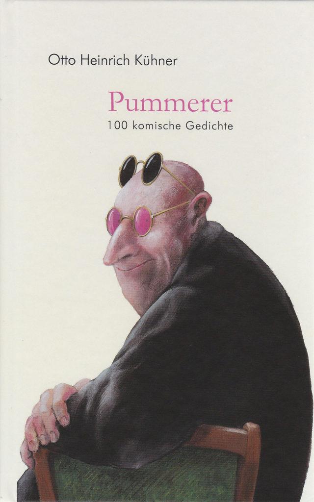 Otto Heinrich Kühner: Pummerer - 100 komische Gedichte