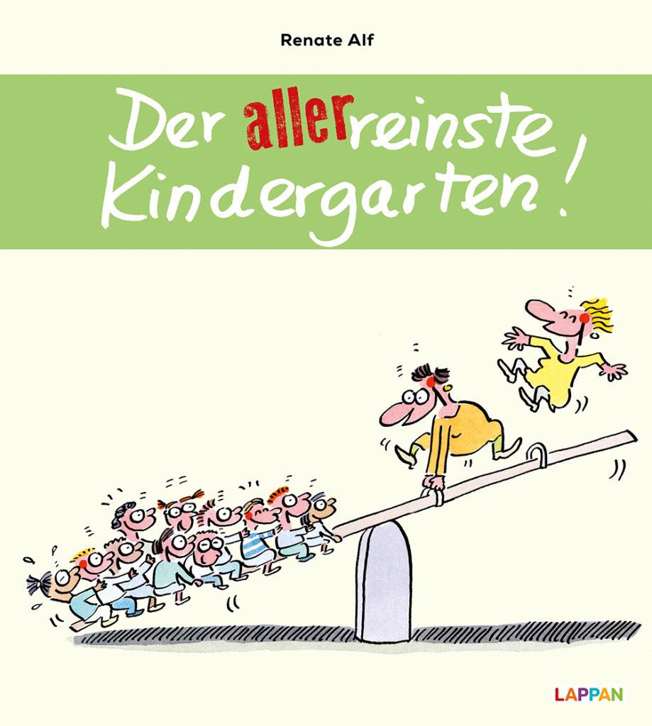 Renate Alf: Der allerreinste Kindergarten!