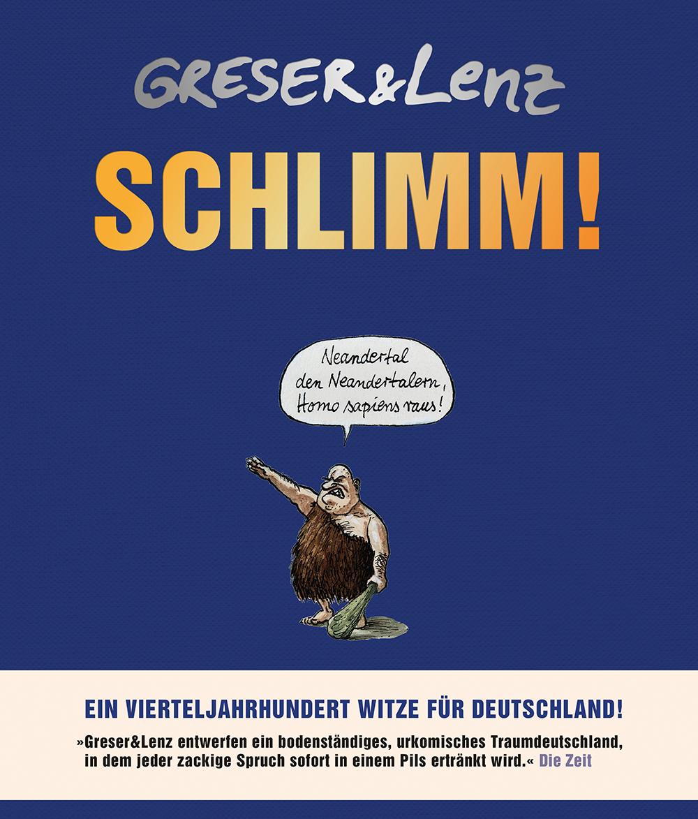 Achim Greser, Heribert Lenz: Schlimm!