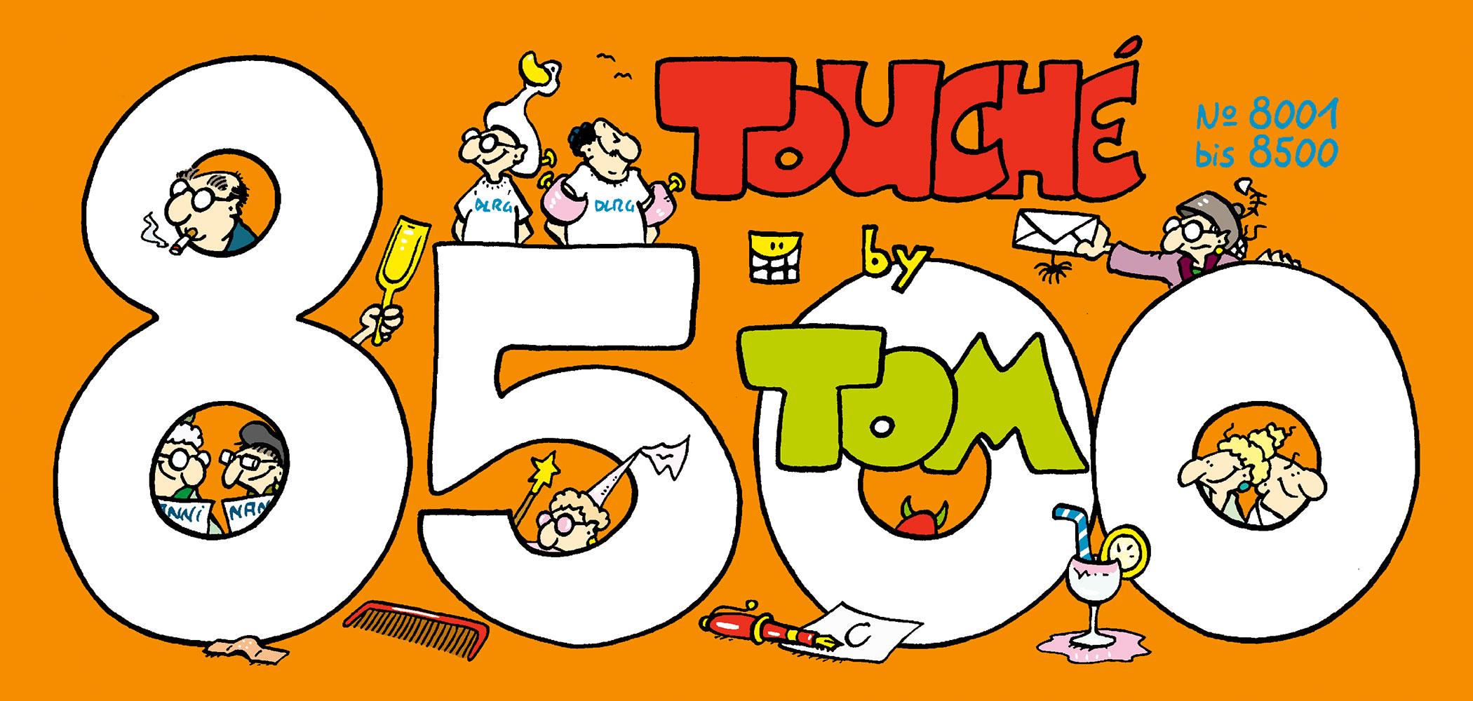 ©TOM Touché 8500