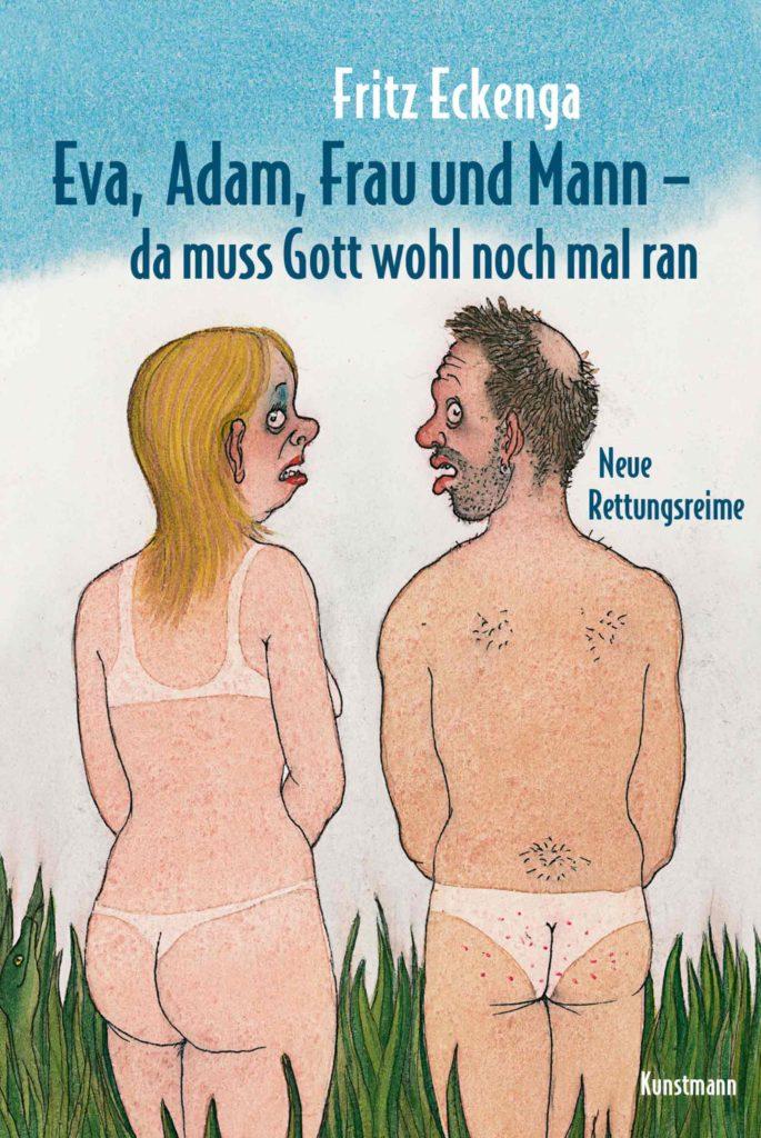 Fritz Eckenga - Eva, Adam, Frau und Mann - Da muss Gott wohl nochmal ran